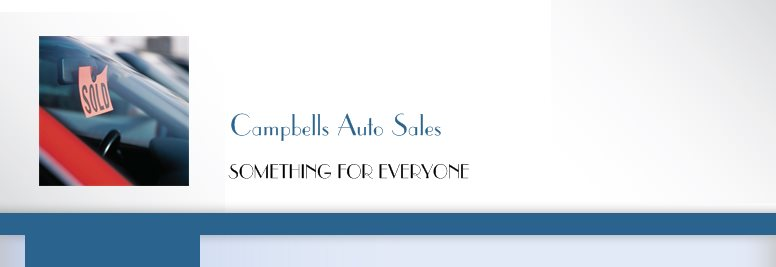 Campbells Auto Sales - SOMETHING FOR EVERYONE